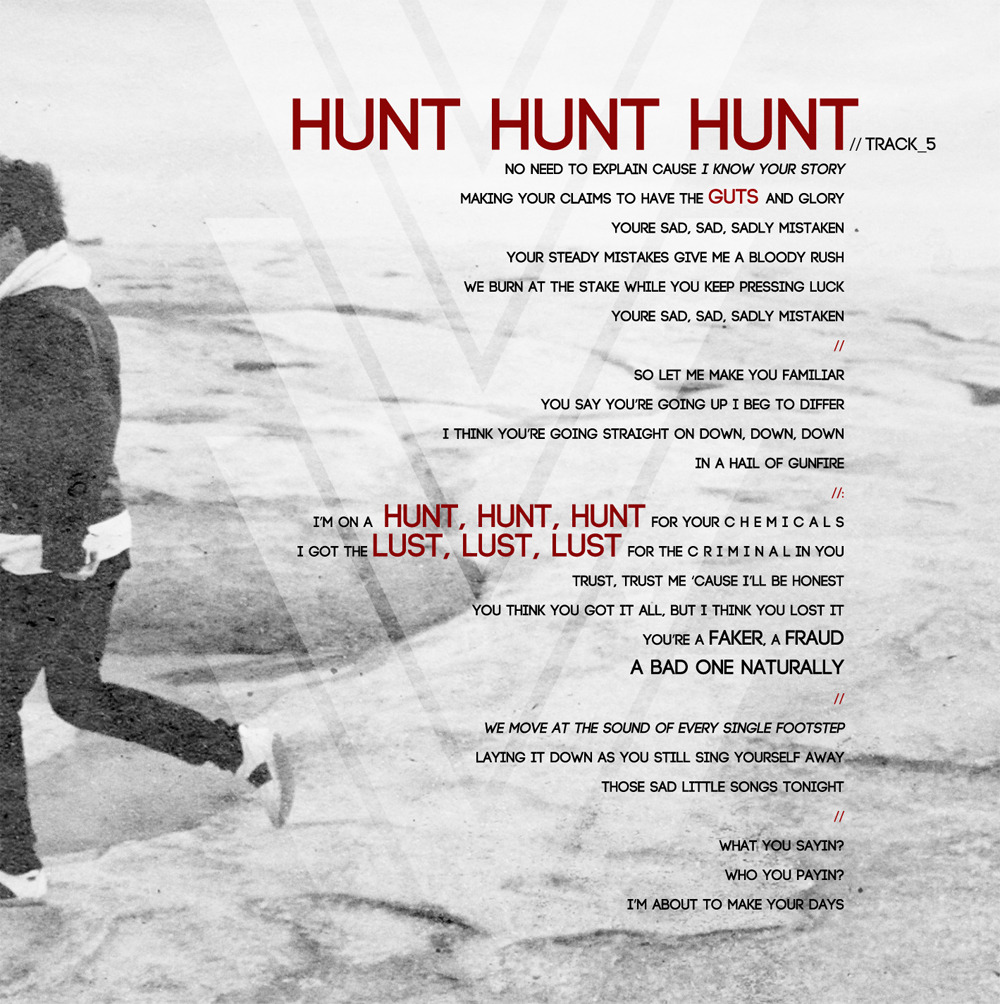 Lyrics Lyrics Lyrics // #HUNTHUNTHUNT Rock Music has a FUTURE » Purchase NEW SONG 'Hunt Hunt Hunt' & support TMRW: http://tinyurl.com/4kshzps @THEREFORTMRW