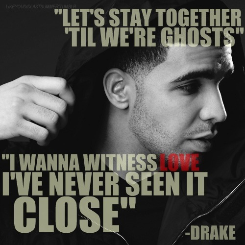drake quotes tumblr. FAVORITE DRAKE QUOTE. EVER.