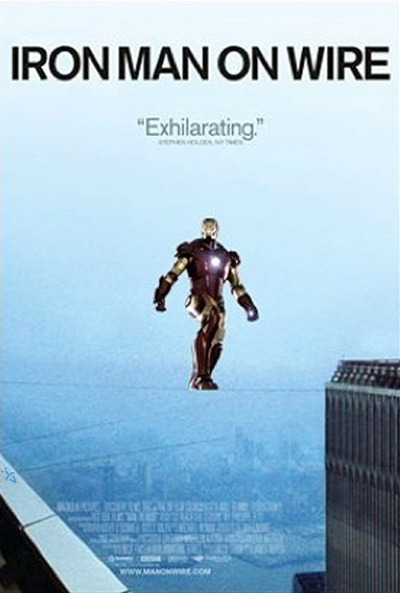 Iron Man on Wire = Robert Downey, Jr. Marvel superhero film + Twin Tower tightrope-walker documentary
