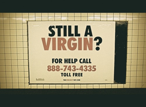 Still a virgin?