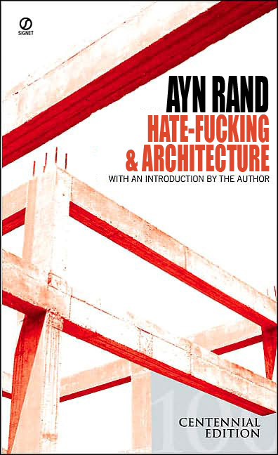 Reader Submission: Title and Redesign by photographer Anya Garrett. Ayn Rand: The Fountainhead