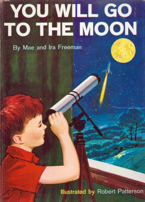 You Will Go To The Moon by Mae and Ira Freeman ~ Random House, 1959