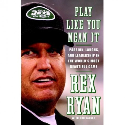 Rex Ryan's book hits store shelves on May 3. - TheJetsblog