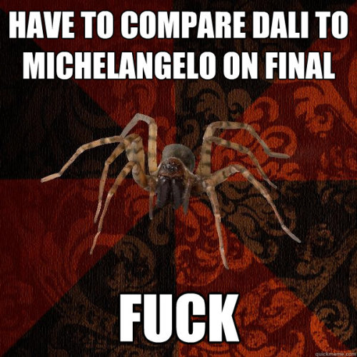 fuckyeaharthistoryarachnid:  this is especially true if your final is cumulative. some of the comparison essays i have gotten in the past have made even less sense than the one above. 8I