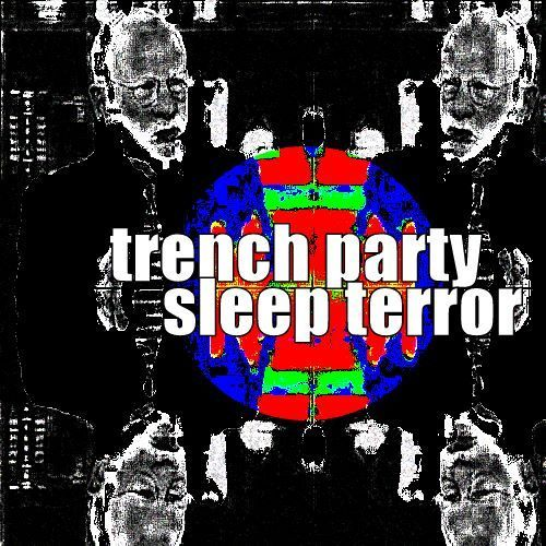trench party - sleep terror