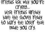 "Too bad some of my ""best friends"" don't have that shovel . /:"