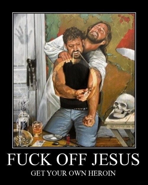 fuck off jesus - get your own…
