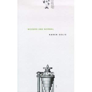 Karen Solie's Modern and Normal The weird machine contraption at the bottom? Makes sense: book is called Modern and Normal. But what about the fish? Publisher: What else do you want on the cover of the book? Solie: A fish. And that was that.