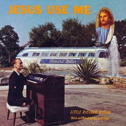Album: Jesus Use MeArtist: Little Richard Miller (born without arms and legs)Year: 1966