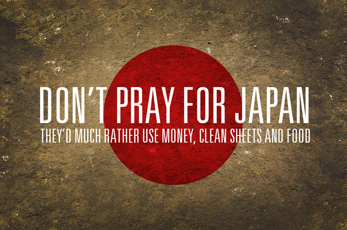 Don't pray for JapanThey'd much rather use money, clean sheets and food  (vía canv.as)