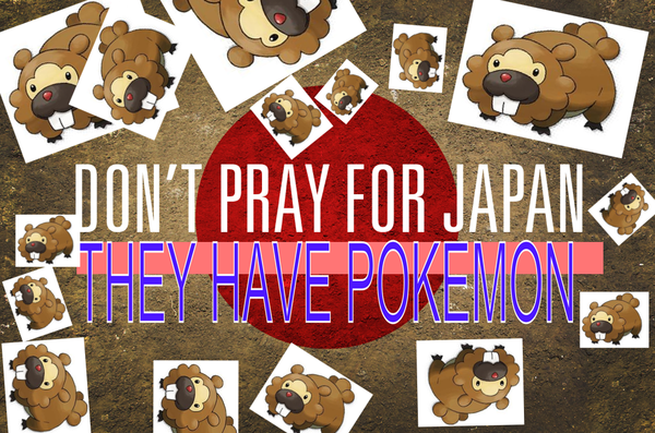 Don't pray for JapanThey haven Pokemon  (vía canv.as)