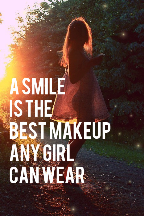 sayingimages:   A smile is the best makeup any girl can wear-Found on: ryannjoy-Featured on Saying Images' Tumblr