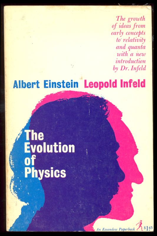 The evolution of Physics by Albert Einstein and Leopold  Infeldfrom Nasser M. Abbasi's book list Found: here