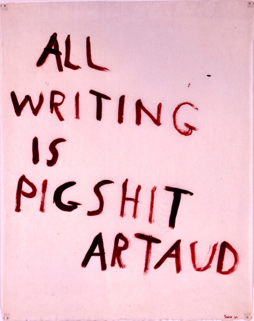 Nancy Spero - Artaud Painting – All Writing Is Pigshit, 1969via