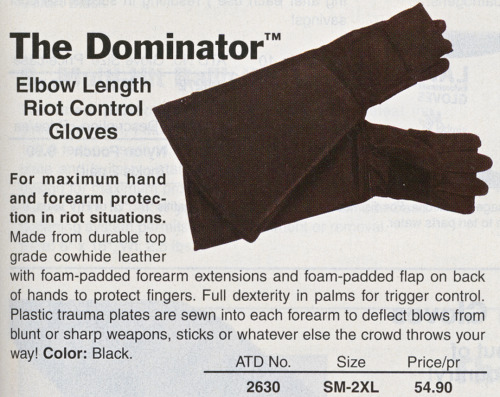 "Who names and describes these products? The Dominator, from the Winter 2004 catalog from  ATD-American    Co.:   ""Official     Headquarters For All Of Your  Correctional Needs.""  More windows into the world of corrections and  control from this  catalog can be found here."