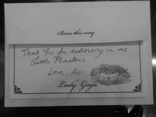 "Born This Way: ""Thank You for believing in me Little Monsters. Love, Art & Musique""  -Lady Gaga"