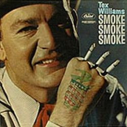 Album: Tex WilliamsArtist: Smoke! Smoke! Smoke!Year: