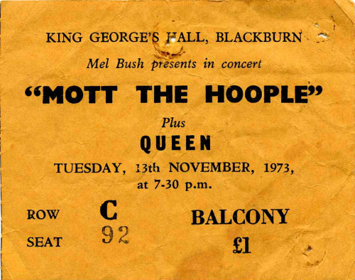 I just found this ticket. One of the first gigs I went to. Mott the Hoople, my favourite band in 1973,  were supported by Queen.
