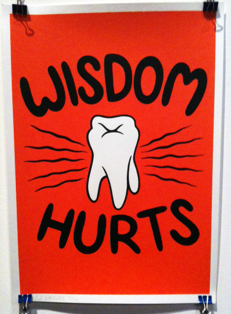 Wisdom hurts -  cool poster spotted on 'Pick me up' exhibition at Sommerset house in London