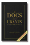 Dog are for Uranus - A definitive guide on using canines for personal satisfaction (5×8 inches, 240 sheets) Price $9.95[Book Preview]