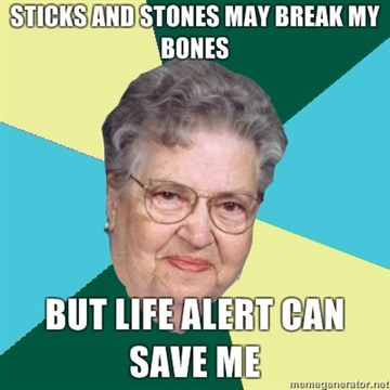 all….senior…citizens….should…have…life alert XD