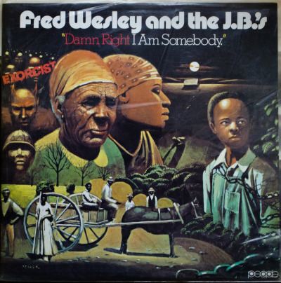 Fred Wesley & The J.B.'s - Damn Right I Am Somebody Label: People Cat#: PE 6602 Funk, USA, 1974 RYM / Discogs Note: One of the classics, not much more to say.