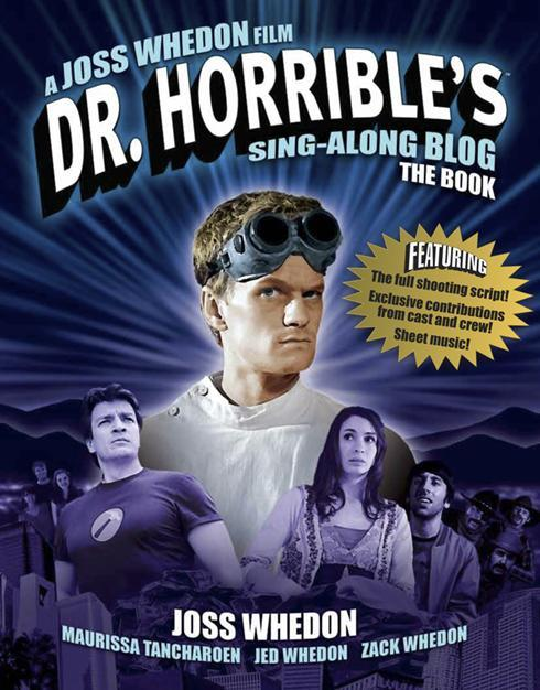 "Cool book alert: 'Dr. Horrible's Sing-Along Blog: The Book' Coming March 29th | Pop Candy The new book celebrates the production with the full shooting script, photos from the set, contributions from the cast and — for the musically inclined — sheet music! Want. Bad. Here's Whedon's hand written lyric sheet for ""Everything You Ever""   Get it on Amazon for $13.57"
