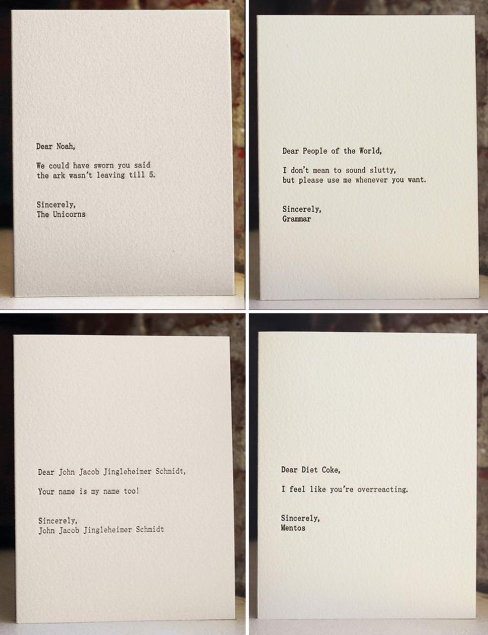 sassykat:  These letterpress prints are hilarious!     Letter to Noah and letter to People of the World are my favorite. alittlechocolate:  my favorite : the unicorns . hands down . this may or may not have helped make my day ! glotalot:  AMAZINGLY FUNNY The folks over at Dear Blank Please Blank have teamed up with Sapling Press to cre­ate a series of hilar­i­ous, let­ter­press prints. Check out the rest right here. [via share some candy]