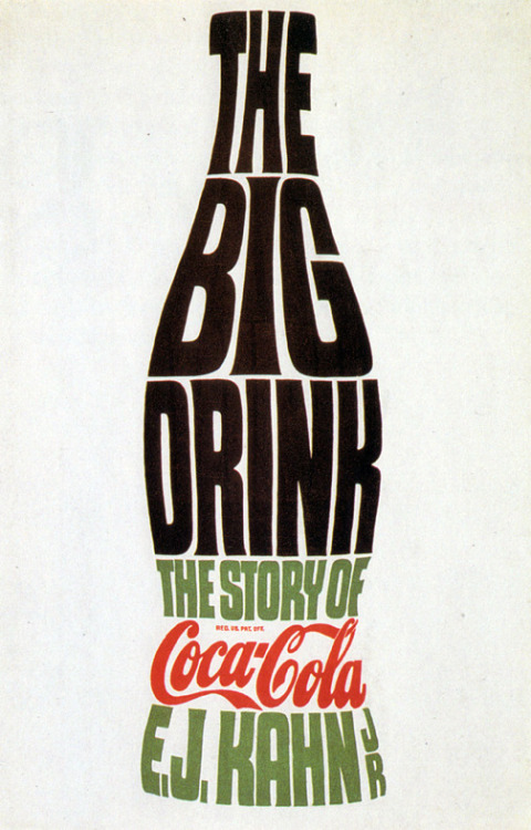 The Big Drink, The Story of Coca-Cola by E.J. Kahn, Jr., 1960