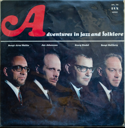 Bengt-Arne Wallin, Jan Johansson, Georg Riedel & Bengt Hallberg - Adventures In Jazz And Folklore Label: Dux Cat#: DPL 705 Jazz/Folk, Sweden, 1965 Discogs Note: Pioneering experimental album that mixes field recordings of old  acapella folksongs with jazz arrangements added and composed for studio.