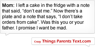 crazythingsparentstext:  (via Don't eat me… - (Crazy Things Parents TEXT))