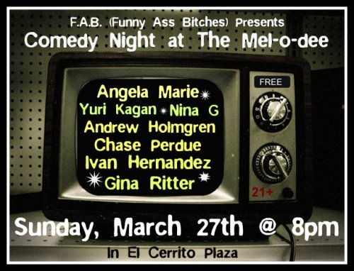 Tonight: FAB Comedy @ Mel-O-Dee Lounge. El Cerrito. 8 PM. 21+. No Cover. Featuring Nina G, Ivan Hernandez, Andrew Holmgren, Gina Ritter, Chase Perdue, and more. Hosted by. Becky Wolf.  [East Bay Comedy for you East Bayittes]