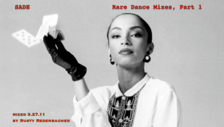 Ran across some dope house mixes of Sade and had to put em in the mix. Click the pic to download 'Sade, Rare Dance Mixes, Part 1'. Part 2 will be the next post.  Sade, thumpin tho… RR (PS - #SHRUGLIFE JAMS)