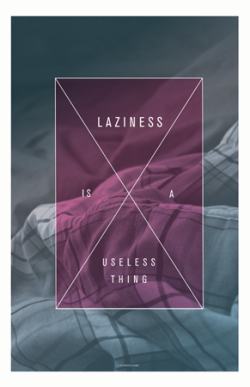 "Laziness is a Useless Thing11x17"" PDF file$2.85"