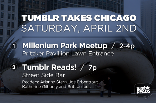 staff:  This Saturday, Tumblr takes the Windy City! Come out and join us for a Millennium Park Meetup and Tumblr Reads at Street Side Bar! Make some new friends, catch up with some old ones, and grab some of those awesome Tumblr buttons. See you there!  (Photo by minusmanhattan.)  Let's do it!
