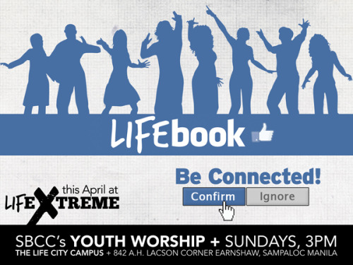 This APRIL at LifeXtreme! Be connected to the LIFEBOOK! April 3 - Deactivate from Your Old Self April 10 - Connect to God April 17 - Connect to the Church April 24 - Connect to a Small Group Don't miss any topics from series! See you at LifeX!