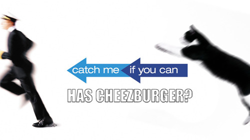 Catch Me If You Can Has Cheezburger? = DiCaprio/Hanks conman film + popular lolcatz site