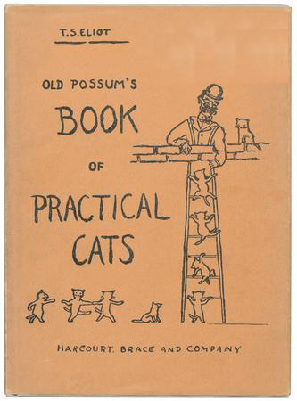 Most of you have probably heard of the musical Cats, based on this book, T.S. Eliot's Old Possum's Book of Practical Cats.