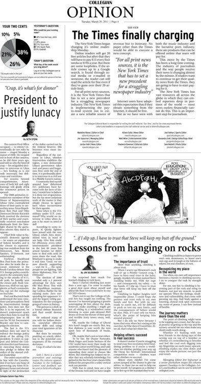 Tuesday, March 29, 2011. The Rocky  Mountain Collegian Opinion page. Page designed by News Editor Jordyn Dahl. Today's Top Stories: 1. Our View: The Times finally charging  2. President to justify lunacy 3. Lessons from hanging on rocks