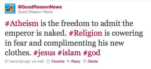 goodreasonnews:  Atheism is the freedom to admit the emperor is naked. Religion is cowering in fear and complimenting his new clothes.  I retweeted it! But it can't hurt to reblog as well. ;D GoodReasonNews has some great ones. Many of them are actually pretty funny. And you can't go wrong with Hypnotoad.