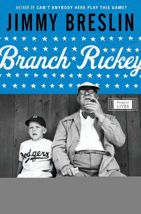 Jimmy Breslin's new book on Branch Rickey was reviewed in the Times a few days ago. - BronxBanterBlog
