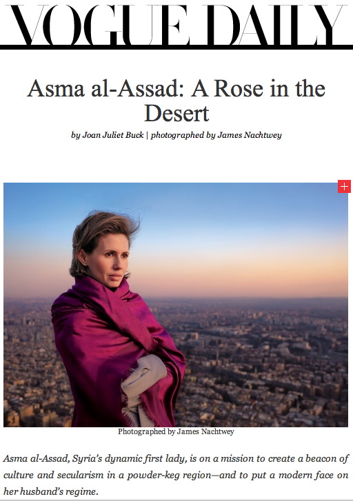 "Bag's Take-Away:  Last month's Vogue spread glorifying the Assad's — particularly Asma, the former investment banker and so-called ""modern face on the regime"" — looks even more ludicrous today as the democracy virus infects Syria, government forces crack heads and the first couple remains conspicuously out of sight.   (photo: James Nachtwey ) ————— Follow us: BagNewsNotes. BAG Twitter. BAG Facebook."