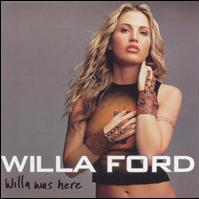 Willa Ford - Willa Was Here