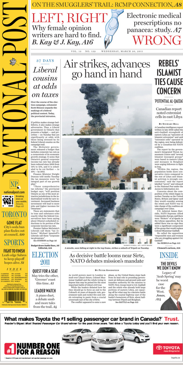 National Post front page for March 30, 2011 Liberal cousins at odds on taxes Air strikes, advances go hand in hand Rebels' Islamist ties cause concern