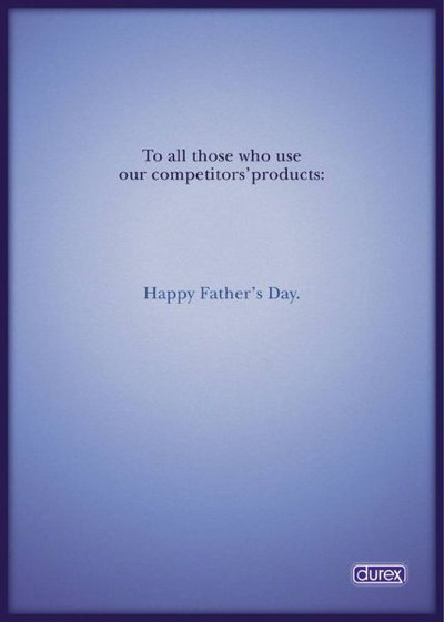 Durex wishing their competitors a Happy Fathers day ……