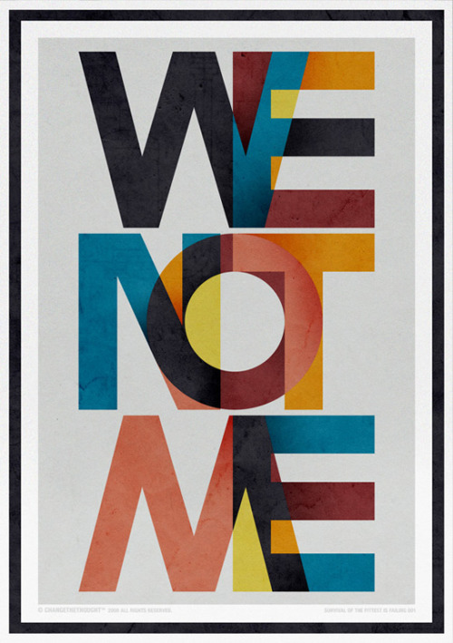 Typeverything.com We not me poster by Changethethought