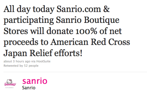 All day today  Sanrio.com & participating Sanrio Boutique Stores will donate 100%  of net proceeds to American Red Cross Japan Relief efforts!