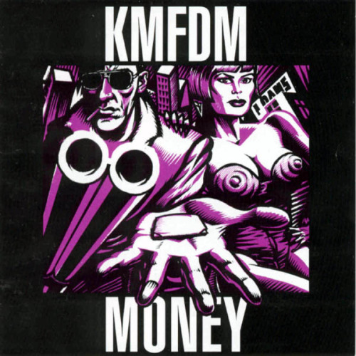 KMFDM - Money (1992) (click picture for megaupload link) I couldn't find a better image.