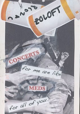 Post Secret~ Concerts for me are like meds for all of you.