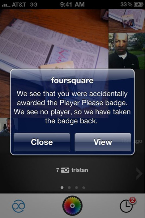So perfect. Side note: Tristan Walker will be speaking at our upcoming Innovation Uncensored event. All the juicy details are located here: http://innovationuncensored.com/ tristanwalker:  @davewhat, u win!  (April fools day 2011) p.s. my player please badge can never be revoked! Earned it like a champ!